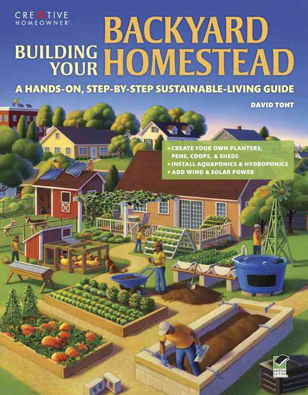 Building Your Backyard Homestead By Toht, David