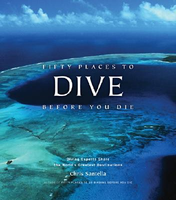 Fifty Places to Dive Before You Die By Santella, Chris/ Gordon, Ethan (FRW)