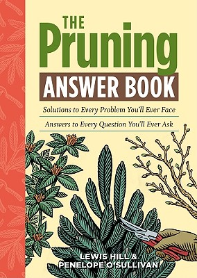 The Pruning Answer Book By Hill, Lewis/ O'sullivan, Penny